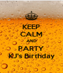 KEEP CALM AND PARTY KJ's Birthday - Personalised Poster A4 size