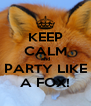 KEEP CALM and PARTY LIKE A FOX! - Personalised Poster A4 size