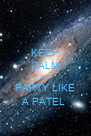 KEEP CALM AND PARTY LIKE A PATEL  - Personalised Poster A4 size