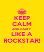 KEEP CALM AND PARTY  LIKE A ROCKSTAR! - Personalised Poster A4 size