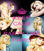 KEEP CALM AND PARTY LIKE PARIS - Personalised Poster A4 size