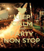 KEEP CALM AND PARTY NON STOP - Personalised Poster A4 size