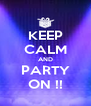 KEEP CALM AND PARTY ON !! - Personalised Poster A4 size