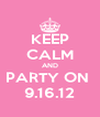 KEEP CALM AND PARTY ON  9.16.12 - Personalised Poster A4 size