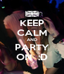 KEEP CALM AND PARTY ON  :D - Personalised Poster A4 size