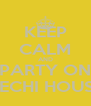 KEEP CALM AND PARTY ON DECHI HOUSE - Personalised Poster A4 size