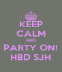 KEEP CALM AND PARTY ON! HBD SJH - Personalised Poster A4 size
