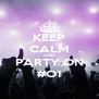 KEEP CALM AND PARTY ON #O1 - Personalised Poster A4 size