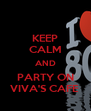 KEEP CALM AND PARTY ON VIVA'S CAFE  - Personalised Poster A4 size
