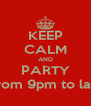KEEP CALM AND PARTY ON with ROSHNI & RAHUL on 23rd NOV from 9pm to late. Bring your appetite ar TAJ RESIDENCY  - Personalised Poster A4 size