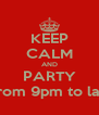 KEEP CALM AND PARTY ON with ROSHNI & RAHUL on 23rd NOV from 9pm to late. Bring your appetite at TAJ RESIDENCY  - Personalised Poster A4 size