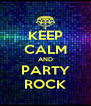 KEEP CALM AND PARTY ROCK - Personalised Poster A4 size