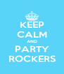 KEEP CALM AND PARTY ROCKERS - Personalised Poster A4 size