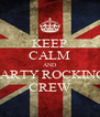 KEEP CALM AND PARTY ROCKING CREW - Personalised Poster A4 size