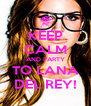 KEEP CALM AND PARTY TO LANA DEL REY! - Personalised Poster A4 size