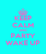 KEEP CALM AND PARTY WAKE UP - Personalised Poster A4 size