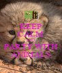 KEEP CALM AND PARTY WITH ANIMALS - Personalised Poster A4 size