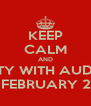 KEEP CALM AND PARTY WITH AUDREY  ON FEBRUARY 2ND  - Personalised Poster A4 size