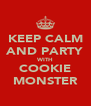 KEEP CALM AND PARTY WITH COOKIE MONSTER - Personalised Poster A4 size