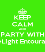 KEEP CALM AND PARTY WITH LimeLight Entourage!!! - Personalised Poster A4 size