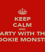 KEEP CALM AND PARTY WITH THE COOKIE MONSTER - Personalised Poster A4 size