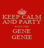 KEEP CALM AND PARTY WITH THE GENE GENIE - Personalised Poster A4 size