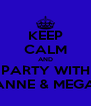 KEEP CALM AND PARTY WITH ZANNE & MEGAN - Personalised Poster A4 size