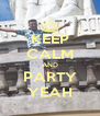 KEEP CALM AND PARTY YEAH - Personalised Poster A4 size