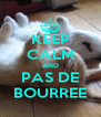 KEEP CALM AND PAS DE BOURREE - Personalised Poster A4 size
