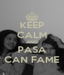 KEEP CALM AND PASA CAN FAME - Personalised Poster A4 size