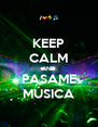 KEEP CALM AND PASAME MÚSICA - Personalised Poster A4 size