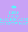 KEEP CALM AND PASS BECAUSE YOU KNOW MATH - Personalised Poster A4 size
