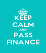 KEEP CALM AND PASS FINANCE - Personalised Poster A4 size
