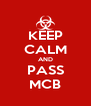 KEEP CALM AND PASS MCB - Personalised Poster A4 size