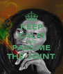 KEEP CALM AND PASS ME THE JOINT - Personalised Poster A4 size