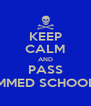 KEEP CALM AND PASS MMED SCHOOL - Personalised Poster A4 size