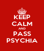 KEEP CALM AND PASS PSYCHIA - Personalised Poster A4 size