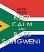 KEEP CALM AND PASS SANGWENI  - Personalised Poster A4 size
