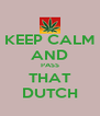 KEEP CALM AND PASS THAT DUTCH - Personalised Poster A4 size