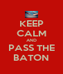KEEP CALM AND PASS THE BATON - Personalised Poster A4 size