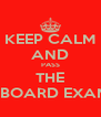 KEEP CALM AND PASS THE BBOARD EXAM - Personalised Poster A4 size