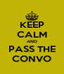 KEEP CALM AND PASS THE CONVO - Personalised Poster A4 size