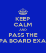 KEEP CALM AND PASS THE CPA BOARD EXAM - Personalised Poster A4 size