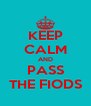 KEEP CALM AND PASS THE FIODS - Personalised Poster A4 size