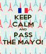 KEEP CALM AND PASS THE MAYO! - Personalised Poster A4 size