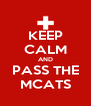 KEEP CALM AND PASS THE MCATS - Personalised Poster A4 size