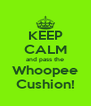 KEEP CALM and pass the Whoopee Cushion! - Personalised Poster A4 size