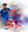 KEEP CALM AND Pass To DUKOV  - Personalised Poster A4 size