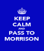 KEEP CALM AND PASS TO MORRISON - Personalised Poster A4 size
