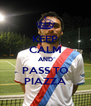 KEEP CALM AND PASS TO PIAZZA - Personalised Poster A4 size